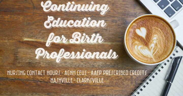 Continuing Education for Birth Professionals in Middle TN