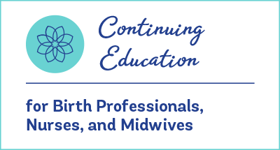 Evidence Based Birth® - Evidence That Empowers! | continuing education for birth professionals, nurses and midwives