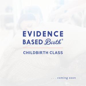 Evidence Based Birth Childbirth Class | Nashville birth class | Clarksville birth class