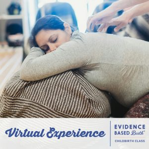 Evidence Based Birth Childbirth Class: Virtual Experience
